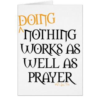 Cartão Não fazer nada trabalha assim como a oração