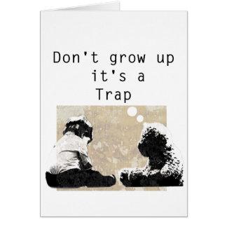 Cartão Não o cresça acima é uma armadilha