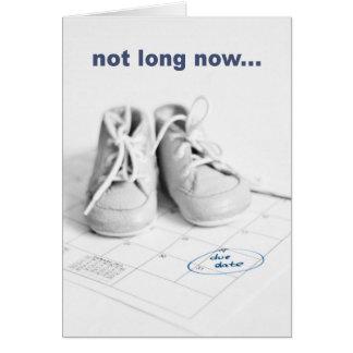 Cartão Não por muito tempo agora - bebê