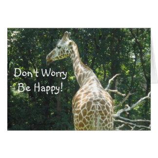 Cartão Não se preocupe… esteja feliz!