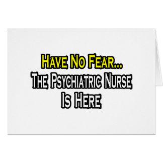Cartão Não tenha nenhum medo, a enfermeira psiquiátrica