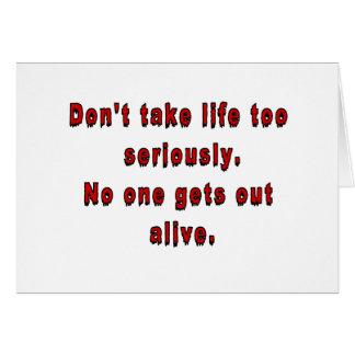 Cartão Não tome a vida demasiado seriamente
