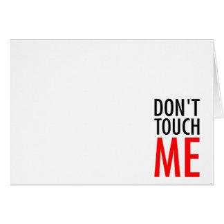 Cartão Não toque em me