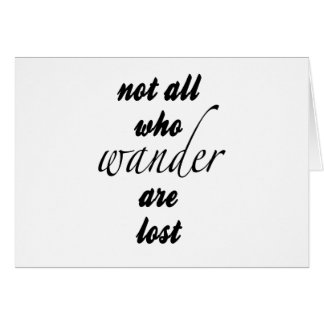 Cartão Não tudo que Wander é perdido
