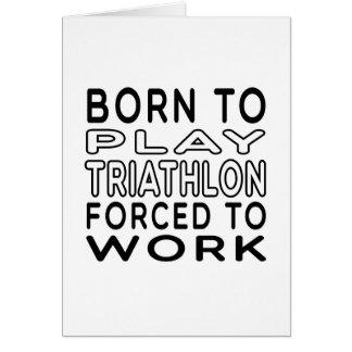 Cartão Nascer ao Triathlon forçado para trabalhar