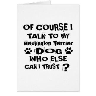 Cartão Naturalmente eu falo a meu cão Desi de Bedlington