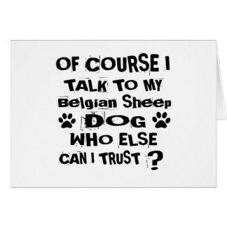 Cartão Naturalmente eu falo a meu design belga do cão do