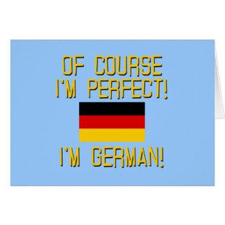 Cartão Naturalmente eu sou perfeito, mim sou alemão!
