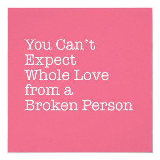 Cartão Nenhum amor inteiro das pessoas quebradas de