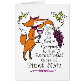 Cartão Nenhumas uvas ácidas neste Pinot Noir!