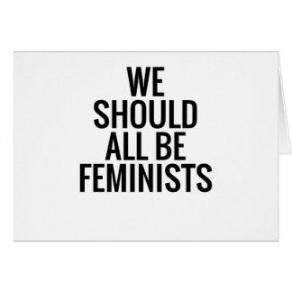 CARTÃO NÓS DEVEMOS TODOS SER FEMINISTAS