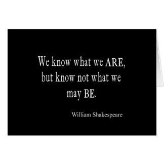 Cartão Nós sabemos que o que nós não somos podem ser as