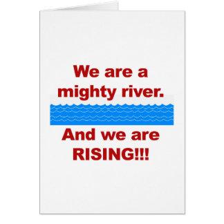 Cartão Nós somos um rio poderoso e nós estamos aumentando