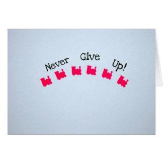 Cartão Nunca dê acima!