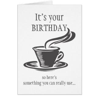 Cartão O aniversário do divertimento envia o café não