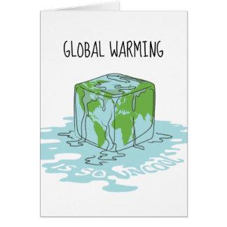Cartão O aquecimento global é tão Uncool