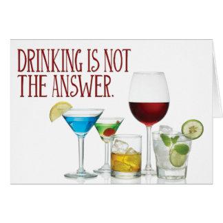 """Cartão O """"bebendo não é a resposta"""""""