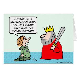 Cartão O camponês quer o dinheiro em vez do knighthood.