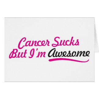 Cartão O cancer suga mas eu sou impressionante -