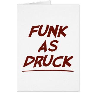 Cartão O funk como Druck está muito bêbedo