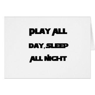 Cartão O jogo o dia inteiro, dorme toda a noite