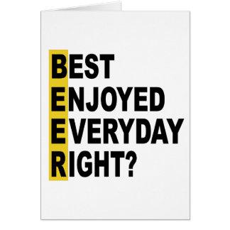 Cartão O melhor da cerveja apreciou o direito diário?