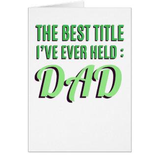 Cartão O melhor título que eu guardarei nunca é pai