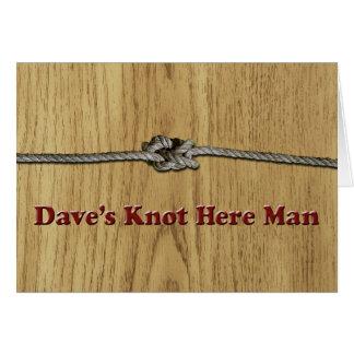 Cartão O nó de Dave aqui equipa - Multi-Produtos