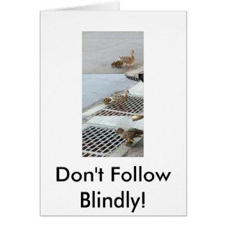 Cartão o pato, não segue cega!