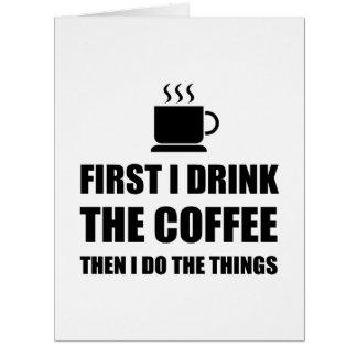 Cartão O primeiro café então enche