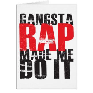 Cartão O rap de Gangsta fez-me fazê-lo - preto