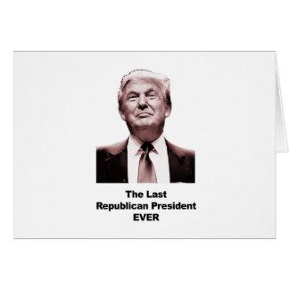 Cartão O último presidente republicano Nunca