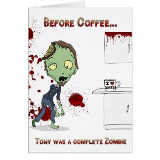 Cartão O zombi precisa o vazio do café… para dentro
