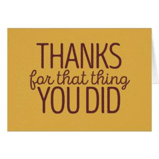 Cartão Obrigados para essa coisa você fez