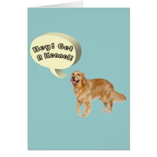 Cartão obtenha a um canil o golden retriever engraçado