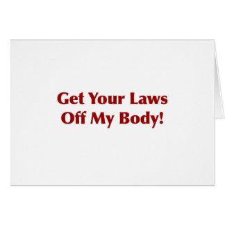 Cartão Obtenha suas leis fora de meu corpo!