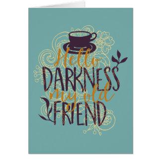 Cartão Olá! escuridão meu bebedor dos amantes do café do