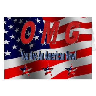 Cartão OMG você é um americano agora! Cumprimento novo do