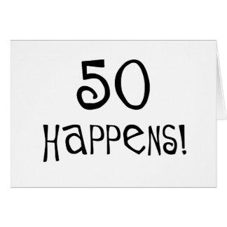 Cartão os 50th presentes de aniversário, 50 acontecem!