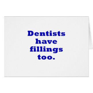 Cartão Os dentistas têm enchimentos demasiado