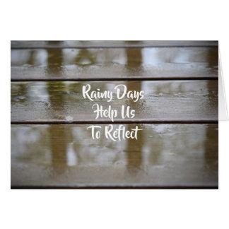 Cartão Os dias chuvosos ajudam-nos a refletir