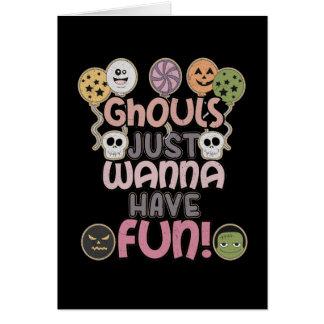 Cartão Os Ghouls apenas querem ter o divertimento -