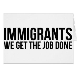 Cartão Os imigrantes que nós obtemos o trabalho feito