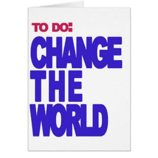 Cartão para fazer: mude o mundo
