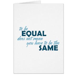 Cartão Para ser igual não significa que você tem que ser