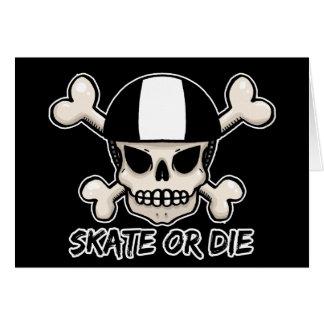 Cartão Patinam ou morrem crânio e os crossbones