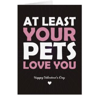 Cartão Pelo menos seu amor dos animais de estimação você