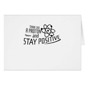 Cartão Pense como um presente legal da ciência de Proton