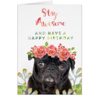 Cartão Permaneça impressionante e tenha um Pug do feliz