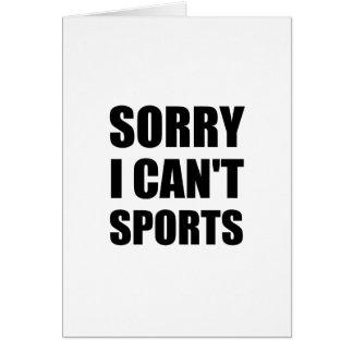 Cartão Pesaroso não podem os esportes